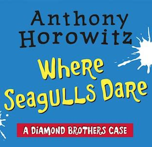Where Seagulls Dare by Anthony Horowitz